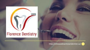 Florence Dentistry - Reliable Ottawa Dentist Clinic