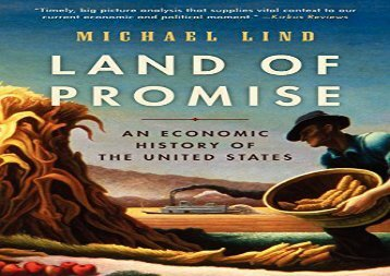 [PDF BOOK] Land of Promise: An Economic History of the United States By Professor Michael Lind *Free Link*