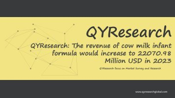 QYResearch: The revenue of cow milk infant formula would increase to 22070.98 Million USD in 2023