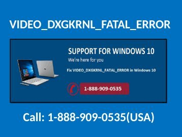 1-888-909-0535 to Fix VIDEO_DXGKRNL_FATAL_ERROR in Windows 10