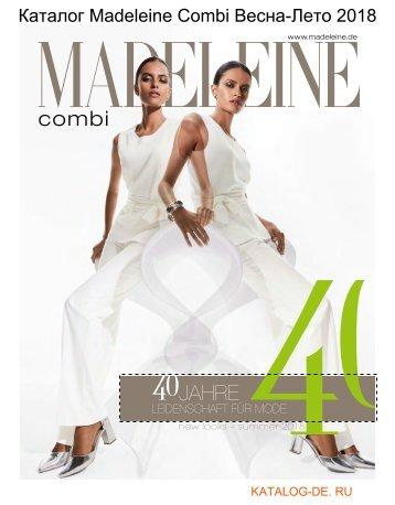 Каталог www madeleine de Весна-Лето 2018..Заказывай на www.katalog-de.ru или по тел. +74955404248.