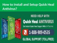 How to Install, Setup Quick Heal Antivirus Call 1-888-909-0535
