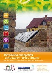 Udržitelná energetika - zdroje a úspory - kam pro inspiraci? (2008)