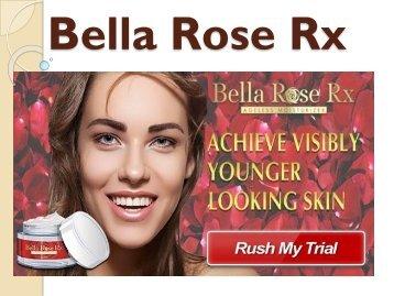 Bella Rose Rx - Restore Ageless Beauty