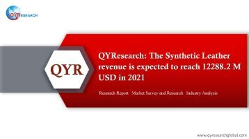 QYResearch: The Synthetic Leather revenue is expected to reach 12288.2 M USD in 2021