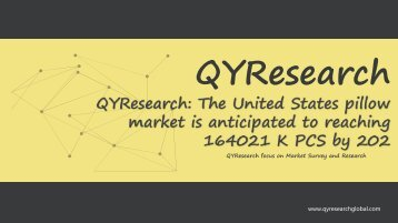 QYResearch: The United States pillow market is anticipated to reaching 164021 K PCS by 2022