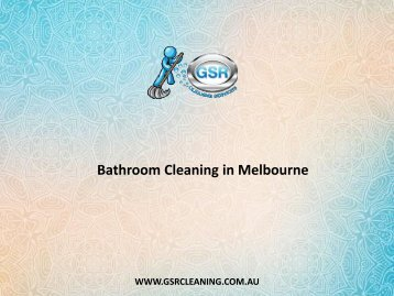 Bathroom Cleaning in Melbourne - GSR Cleaning