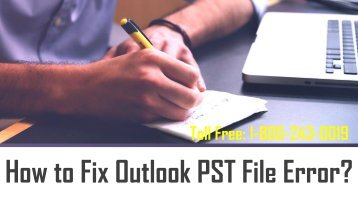 How to Fix Outlook PST File Error? 1-800-243-0019 For Help