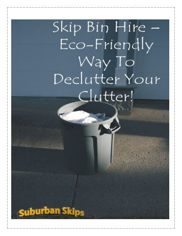 Skip Bin Hire – Eco-Friendly Way To Declutter Your Clutter!
