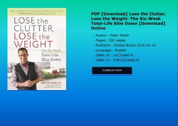 PDF [Download] Lose the Clutter, Lose the Weight: The Six-Week Total-Life Slim Down [Download] Online