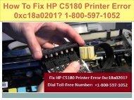 Call +1-800-597-1052 Fix HP C5180 Printer Error 0xc18a0201