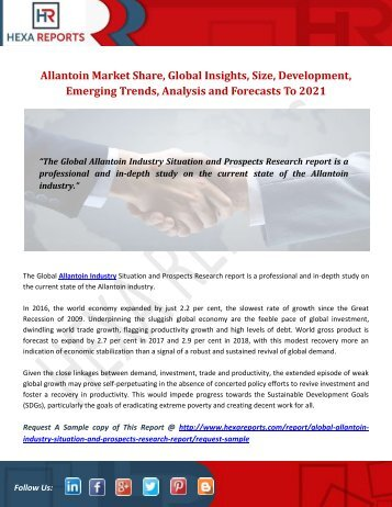 Allantoin Market Share, Global Insights, Size, Development, Emerging Trends, Analysis and Forecasts To 2021