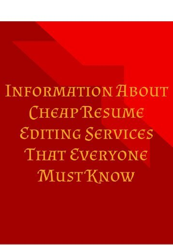 Information About Cheap Resume Editing Services That Everyone Must Know