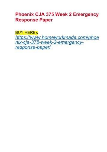 Phoenix CJA 375 Week 2 Emergency Response Paper