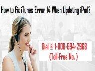 - 1-800-694-2968 How to Fix iTunes Error 14 When Updating iPad?