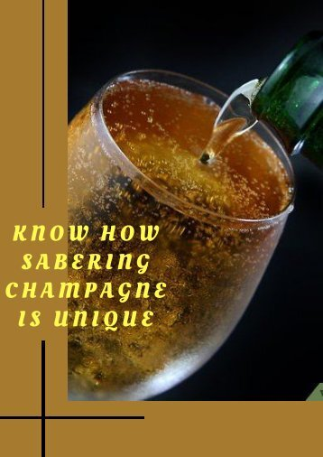 Know how Sabering Champagne is Unique