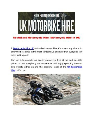 SouthEast Motorcycle Hire- Motorcycle Hire In UK