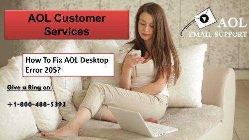 How to Fix AOL Desktop Error 205? 18004885392 For Help
