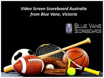 Video Screen Scoreboard Australia from Blue Vane, Victoria