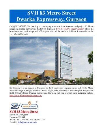 SVH 83 Metro Street Dwarka Expressway, Gurgaon