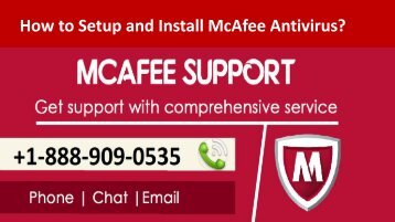Dial 1-888-909-0535 to Install and Setup McAfee Antivirus
