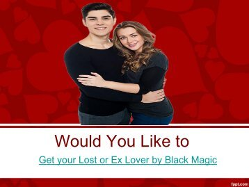 Get your Lost or Ex Lover by Black Magic