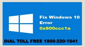 How To Fix Windows 10 Error 0x800ccc1a Dial 18002201041