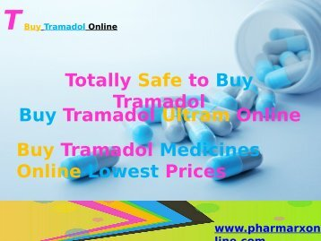 Totally SafeTo Buy Tramadol Online