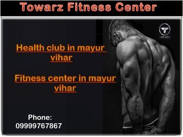 towarz fitness health club in mayur vihar