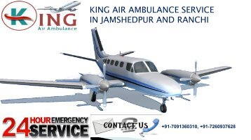 king air ambulance service in Jamshedpur and Ranchi