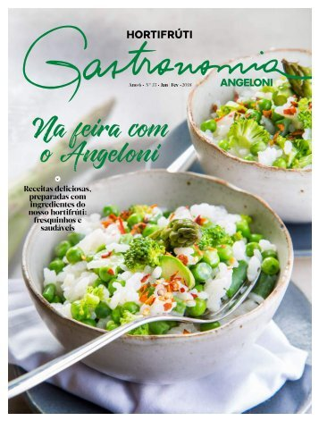 Revista Gastronomia Angeloni - Ano 6 • Nº 35 • Jan   Fev • 2018