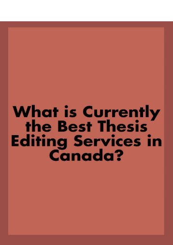 What are Currently the Best Thesis Editing Services in Canada?