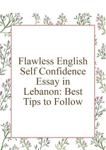 Flawless English Self Confidence Essay in Lebanon - Best Tips to Follow