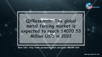 QYResearch: The global metal fencing market is expected to reach 14070.53 Million USD in 2022