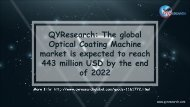 QYResearch: The global Optical Coating Machine market is expected to reach 443 million USD by the end of 2022