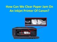 How Can We Clear Paper Jam On An Inkjet Printer Of Canon?