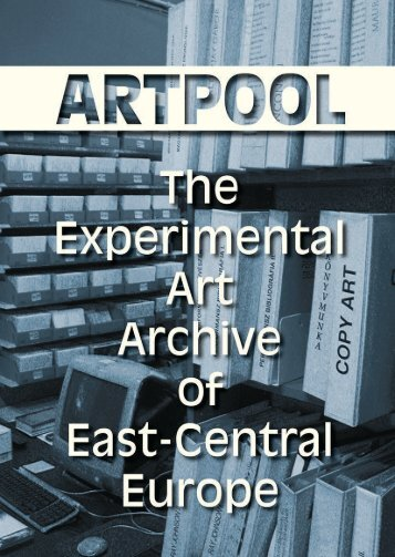 Artpool - The Experimental Art Archive Of East-Central Europe