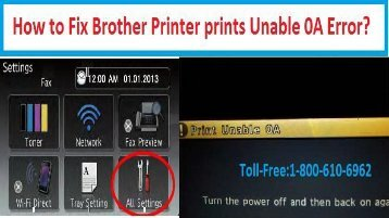 1-800-213-8289 Resolve Brother Printer prints Unable 0A Error