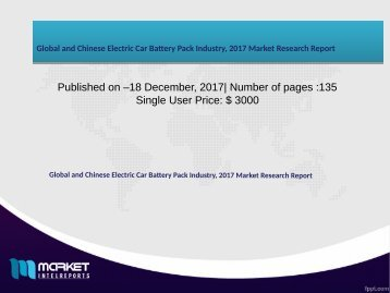 Global and Chinese Electric Car Battery Pack Industry, 2017 Market Research Report