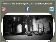 Reliable and Swift Airport Limos in Dublin, Ireland