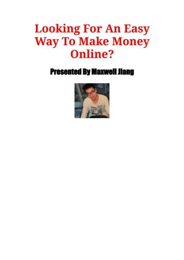 Looking For An Easy Way To Make Money Online