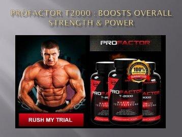 ProFactor T2000 - Bulk up lean muscle faster!