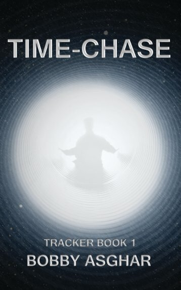 TIME-CHASE by Bobby Asghar : Chapter 1
