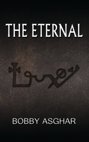 THE ETERNAL by Bobby Asghar : Chapter 1