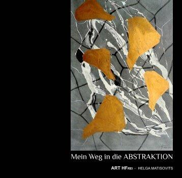 Mein Weg in die ABSTRAKTION - ART HFrei - Helga Matisovits