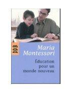 Education pour un monde nouveau - Maria Montessori - Page 2