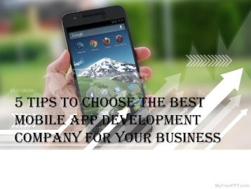 5 Tips to Choose the Best Mobile App Development Company for Your Business