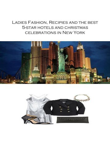 Ladies fashion, recipies and the best christmas celebrations and hotels in new york