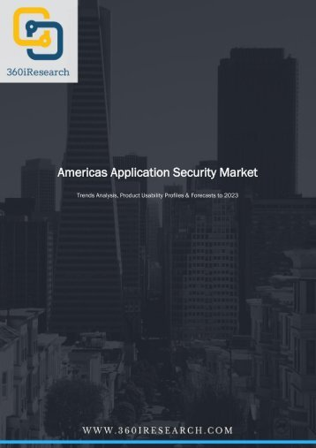 Americas Application Security Market - Trends Analysis, Product Usability Profiles & Forecasts to 2023