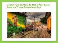 Latin America Trip A Convenient One